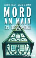 Mord am Main - Monika Rielau, Angela Neumann